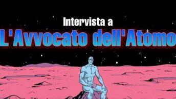 intervista all'Avvocato dell'Atomo